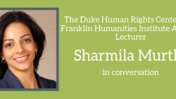 Interview with the FHI and DHRC Annual Lecturer Sharmila Murthy